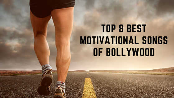 Best Motivational Songs of Bollywood