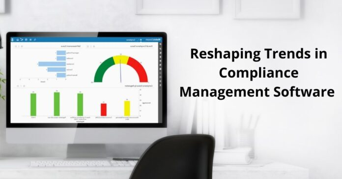 Reshaping Trends in Compliance Management Software
